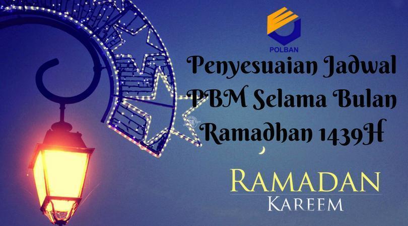 Penyesuaian Jadwal PBM Selama Bulan Ramadhan 1439H