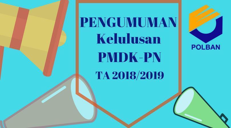 Pengumuman Kelulusan Jalur PMDK-PN POLITEKNIK NEGERI BANDUNG TA 2018/2019