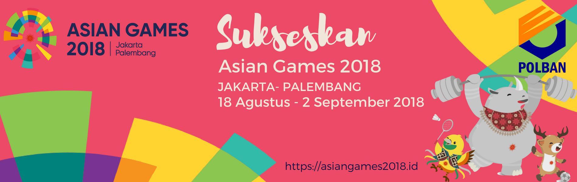 Sukseskan! ASIAN GAMES 2018