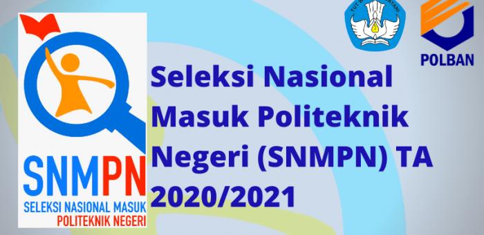 Seleksi Nasional Masuk Politeknik Negeri (SNMPN) TA 2020/2021