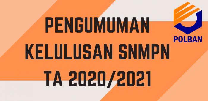 Pengumuman Kelulusan SNMPN POLBAN TA 2020/2021