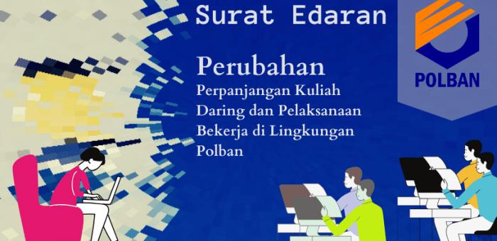 SE Direktur Atas Perubahan SE No.16 Tahun 2020 Tentang Perpanjangan Kuliah Daring dan Pelaksanaan Bekerja di Lingkungan POLBAN