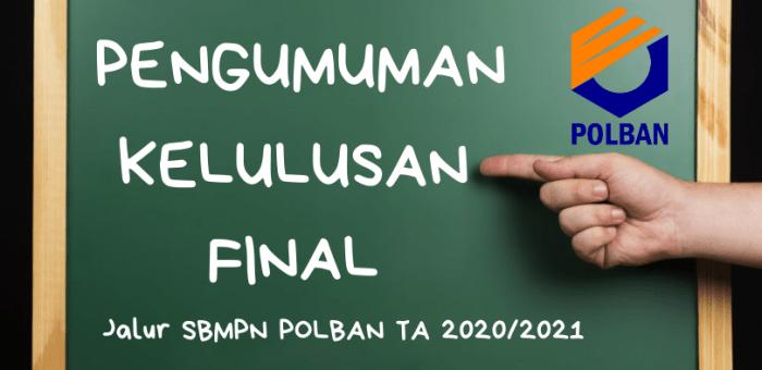 PENGUMUMAN KELULUSAN FINAL JALUR SBMPN POLBAN TA 2020/2021
