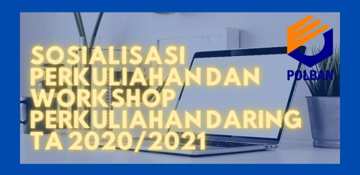 Sosialisasi Perkuliahan dan Workshop Perkuliahan Daring TA 2020/2021