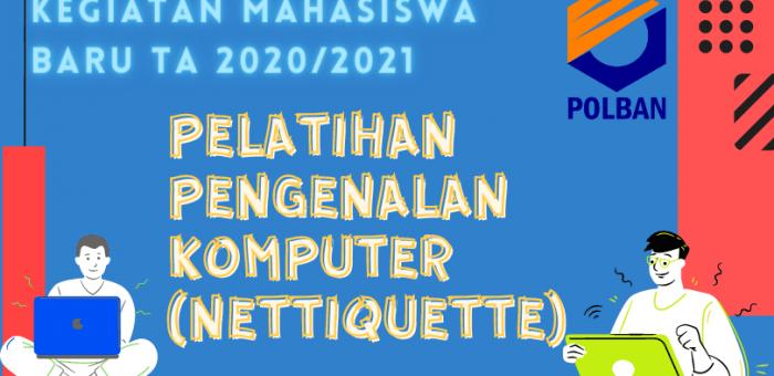 Info Mahasiswa Baru : Jadwal Kegiatan Pengenalan Komputer (Nettiquette) di Lingkungan POLBAN