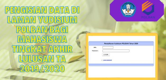 Pengisian Data di Laman Yudisium POLBAN Bagi Mahasiswa Tingkat Akhir Lulusan TA 2019/2020