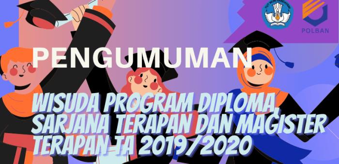 Pengumuman : Wisuda Program Diploma II, III, IV dan Magister Terapan Tahun Akademik 2019/2020