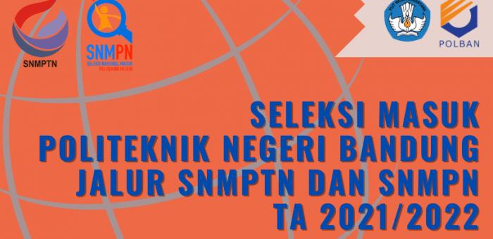 Seleksi Masuk : Jalur SNMPTN dan SNMPN TA 2021/2022