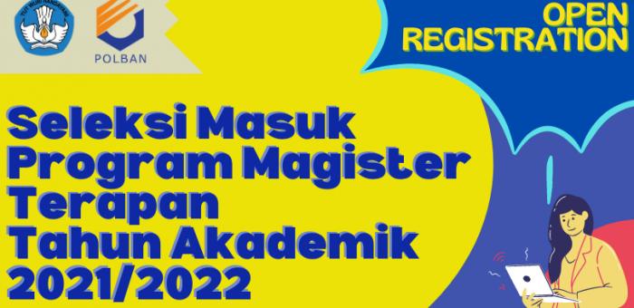 Seleksi Masuk : Program Magister Terapan Tahun Akademik 2021/2022