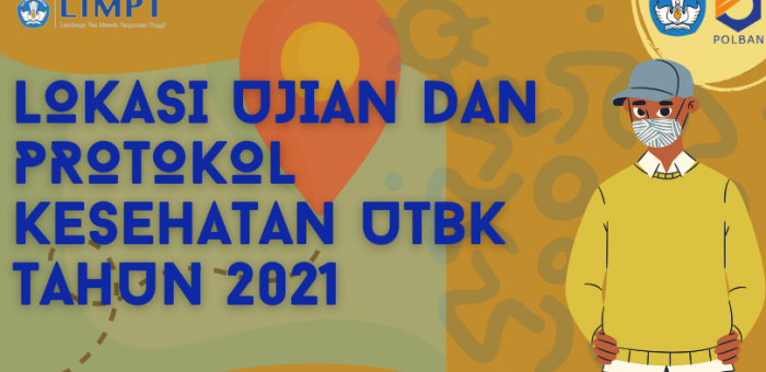 Lokasi Ujian dan Protokol Kesehatan UTBK LTMPT Tahun 2021