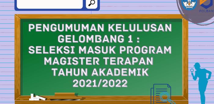 Pengumuman Kelulusan Gelombang 1 : Seleksi Masuk Program Magister Terapan TA 2021/2022