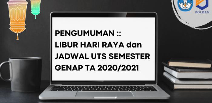 Pengumuman : Libur Hari Raya dan Jadwal UTS Semester Genap TA 2020/2021
