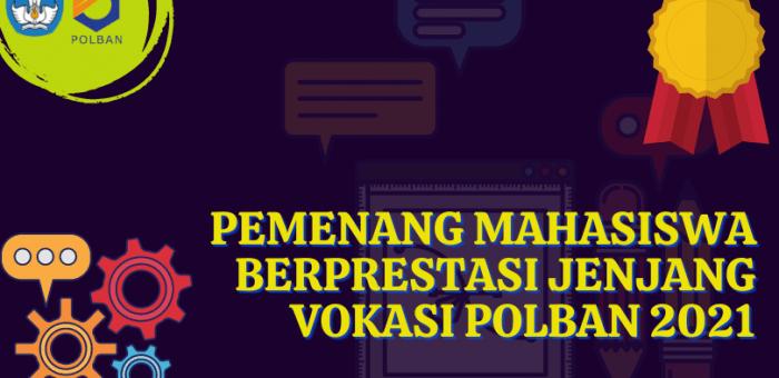 Pemenang Mahasiswa Berprestasi Jenjang Vokasi POLBAN 2021