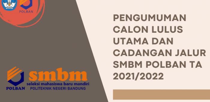 Pengumuman Calon Lulus Utama dan Cadangan Jalur SMBM TA 2021/2022