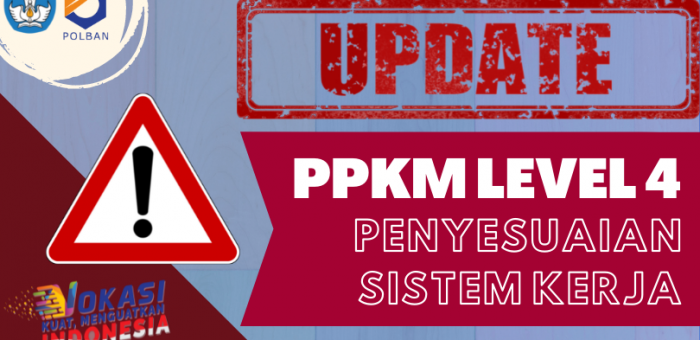 UPDATE: PPKM LEVEL 4 , WFH 100% S.D 2 AGUSTUS 2021