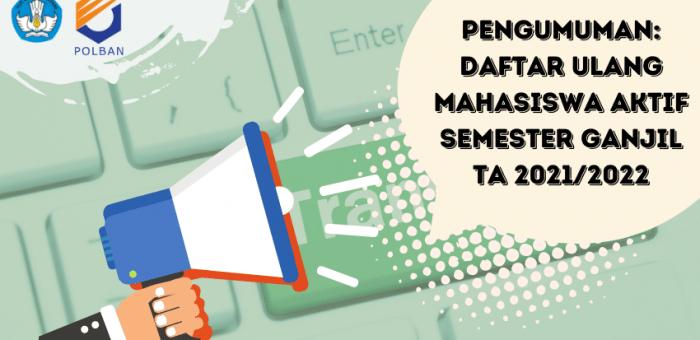 PENGUMUMAN: DAFTAR ULANG MAHASISWA AKTIF SEMESTER GANJIL TA 2021/2022