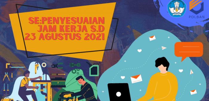 PENYESUAIAN SISTEM KERJA PERPANJANGAN PPKM LEVEL 4 S.D. 23 AGUSTUS 2021