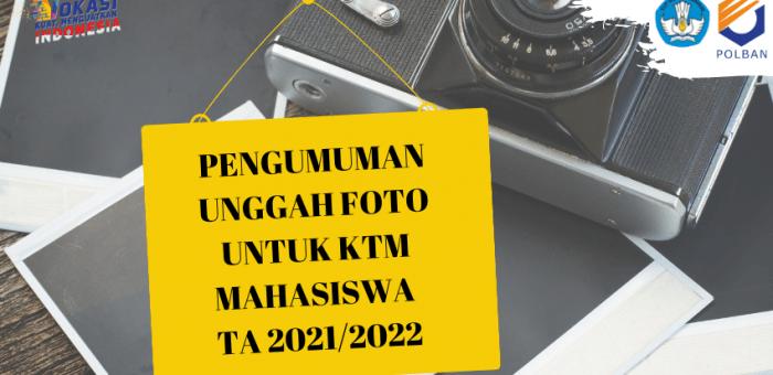 PENGUMUMAN UNGGAH FOTO KTM MAHASISWA TA 2021/2022