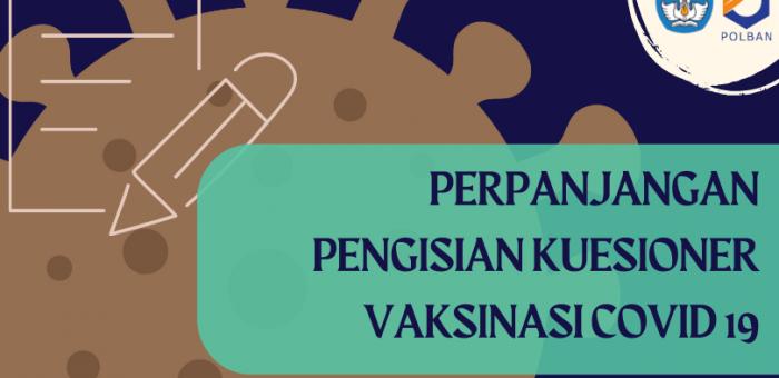 Perpanjangan Pengisian Kuesioner Vaksinasi Covid 19 Bagi Mahasiswa POLBAN