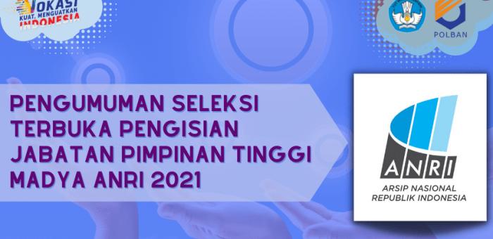 Pengumuman Seleksi Terbuka Pengisian Jabatan Pimpinan Tinggi Madya ANRI 2021